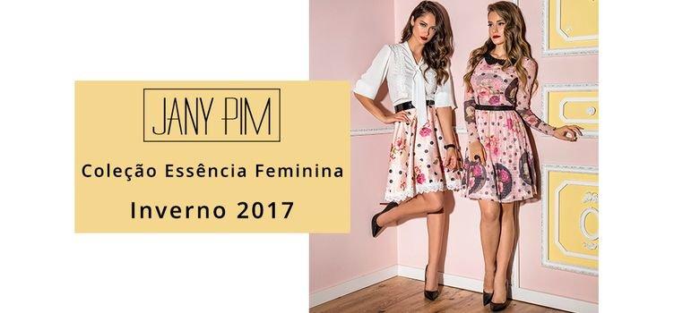 Jany Pim Coleção Essência Feminina Inverno 2017